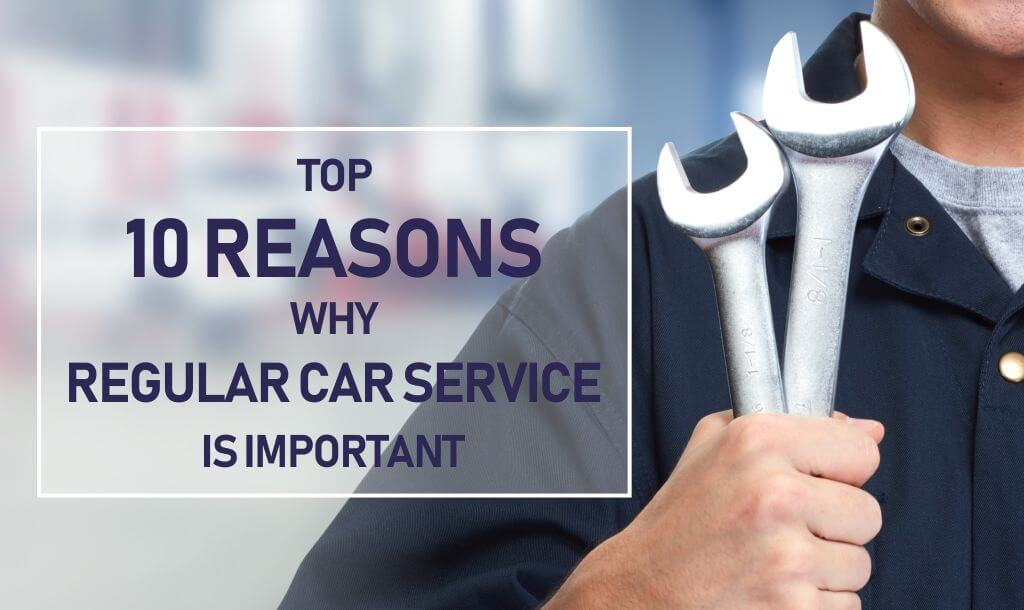 Top 10 Reasons Why Regular Car Service is Important 7